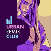 Urban Remix Club (Remixes) von Various Artists