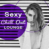 Sexy Chill Out Lounge – Sensual Chill Out Music, Sexy Ibiza Chill Out, Total Relaxation, Finest Selection, Rest, Chill Bar Lounge von Ibiza Chill Out