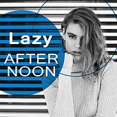 Lazy Afternoon - The Best Chillout Music, Relaxing Chill Out, Beach Party, Holidays Music, Summer Solstice von Chill Out