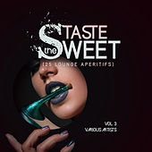 Taste The Sweet, Vol. 3 (25 Lounge Aperitifs) - EP de Various Artists