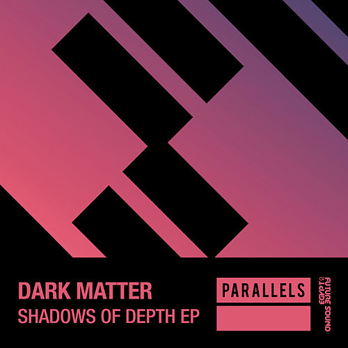 Shadows Of Depth - Single by Dark Matter