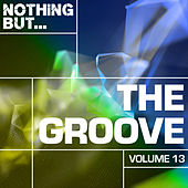 Nothing But... The Groove, Vol. 13 - EP by Various Artists