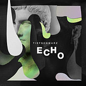 Echo 1/2 - Single de Tiefschwarz