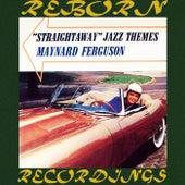Straightaway Jazz Themes (HD Remastered) de Maynard Ferguson
