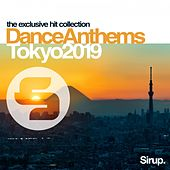 Sirup Dance Anthems Tokyo 2019 by Various Artists