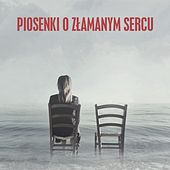 Piosenki o złamanym sercu by Various Artists