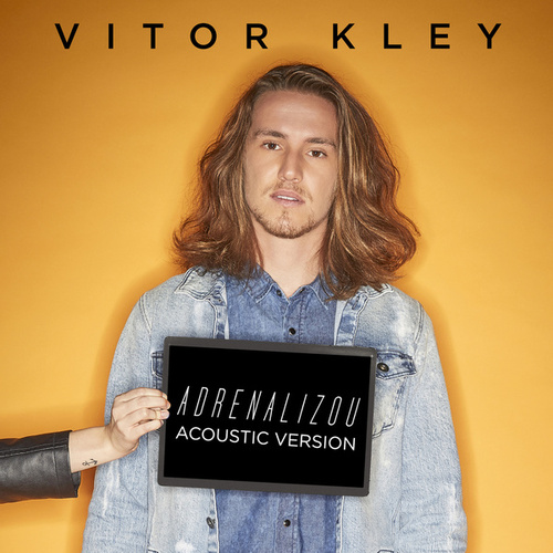 Adrenalizou (Acoustic) de Vitor Kley