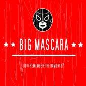 Do U Remember the Ramones? by Big Máscara