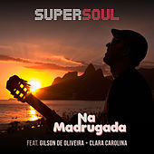 Na Madrugada von Supersoul