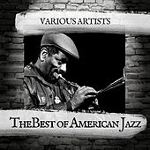 The Best of American Jazz by Various Artists