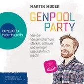 Genpoolparty - Wie uns die Wissenschaft stärker, schlauer und weniger unausstehlich macht (Ungekürzte Lesung) by Martin Moder