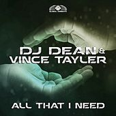 All That I Need by DJ Dean