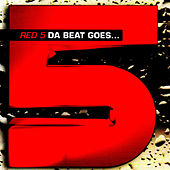 Da Beat Goes by Red 5