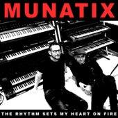 The Rhythm Sets My Heart on Fire by Munatix