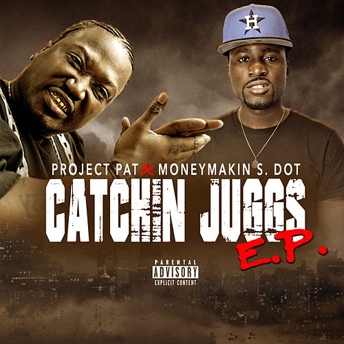 Catchin Juggs von Project Pat