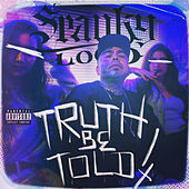 Truth Be Told von Spanky Loco