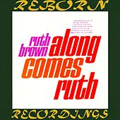 Along Comes Ruth (HD Remastered) by Ruth Brown
