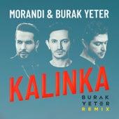 Kalinka (Burak Yeter Remix) by Morandi