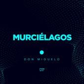 Murciélagos de Don Miguelo