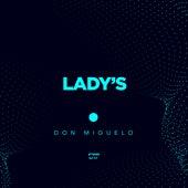 Lady's de Don Miguelo