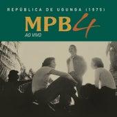 República de Ugunga (Ao Vivo) de Mpb-4