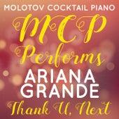 MCP Performs Ariana Grande: Thank U, Next von Molotov Cocktail Piano