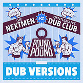 Pound for Pound (Dub Versions) by The Nextmen & Gentleman's Dub Club