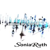 Colour My World by Sonia Ruth