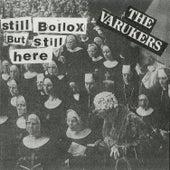 Still Bollox but Still Here de Varukers