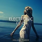 Electronic Doze, Vol. 3 (Your Daily Doze Of Deep House & House Tunes) von Various Artists