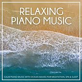 Calm Piano Music with Ocean Waves for Meditation, Spa & Sleep by Relaxing Piano Music