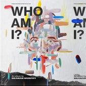 Who Am I? by Branan Murphy
