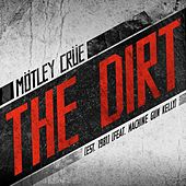 The Dirt (Est. 1981) [feat. Machine Gun Kelly] di Motley Crue