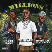 Millions (feat. Gucci Mane & Hoodrich Pablo Juan) de Zmoney