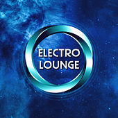 Electro Lounge – Deep Chillout Lounge, Easy Listening Relaxation Music, Ibiza Chill, Beach Music, Chill Out Music, Sensual Vibes von Ibiza Chill Out