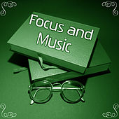 Focus and Music – Sounds for Study, Brain Power, Music Helps Pass Exam by Classical Study Music (1)