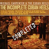 The Incomplete Cuban Heels, Completed by Michael Carpenter