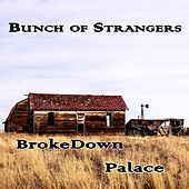 Brokedown Palace by Bunch of Strangers