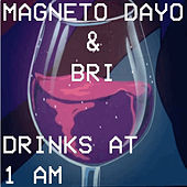 Drinks at 1AM by Magneto Dayo