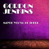 Maybe You'll Be There by Gordon Jenkins