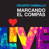 Marcando el Compás (En Vivo) de Celeste Carballo