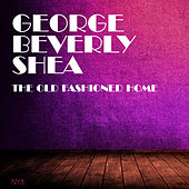 The Old Fashioned Home von George Beverly Shea