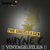 The Unreleased Wayne C Vintage: Files de Wayne Cz