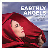 Earthly Angels: Music from 17th Century Nun Convents de Various Artists