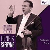 Milestones of a Violin Legend: Henryk Szeryng, Vol. 1 (1951, 1959) by Henryk Szeryng