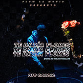 Te Daría Flores by Nio Garcia