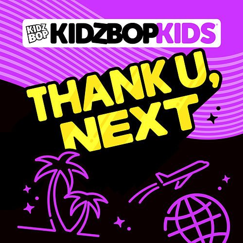 Thank U, Next by KIDZ BOP Kids