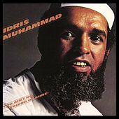 You Ain't No Friend Of Mine! von Idris Muhammad