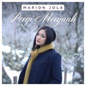 Pergi Menjauh di Marion Jola