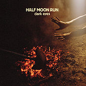 Dark Eyes by Half Moon Run